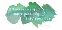 10 ways to inject more positivity into your day