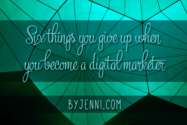 six-things-you-give-up-for-digital-marketing