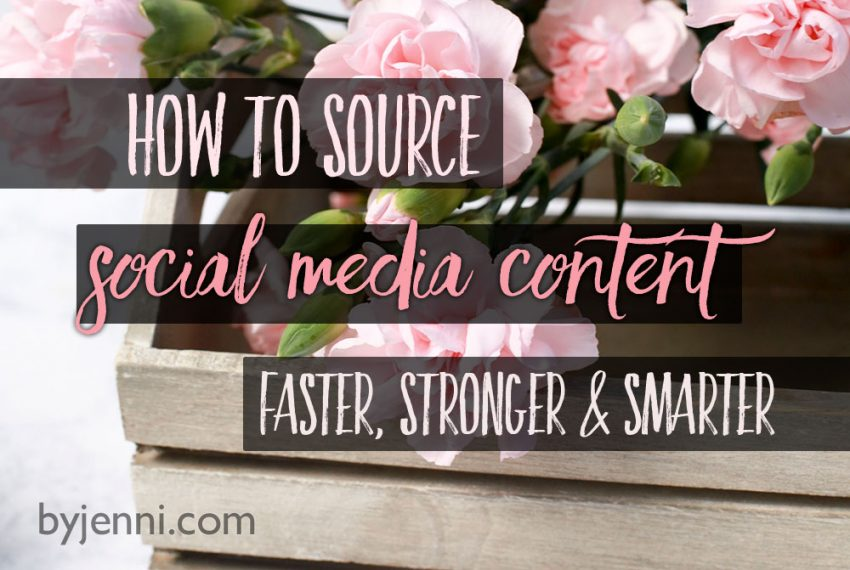 How to source social media content faster, stronger and smarter