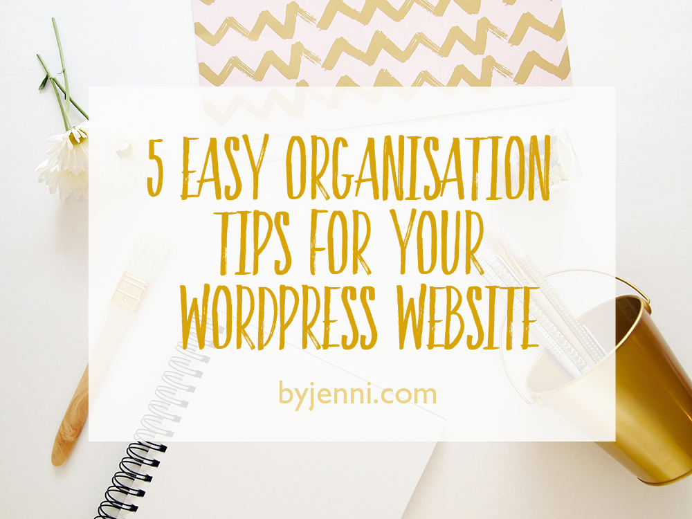 5 organisation tips for WordPress
