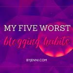 My five worst blogging habits