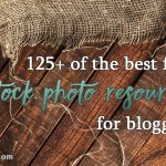 125+ of the best free stock photo resources for bloggers