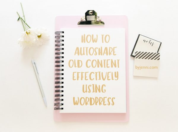 How to re-share old content effectively using WordPress