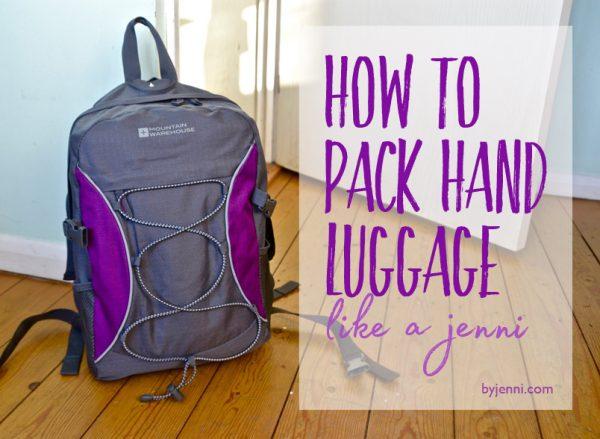 How to pack hand luggage like a Jenni