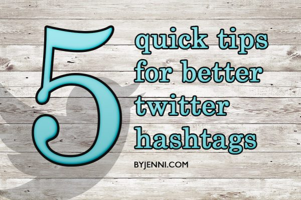 5 quick tips for smarter Twitter hashtags